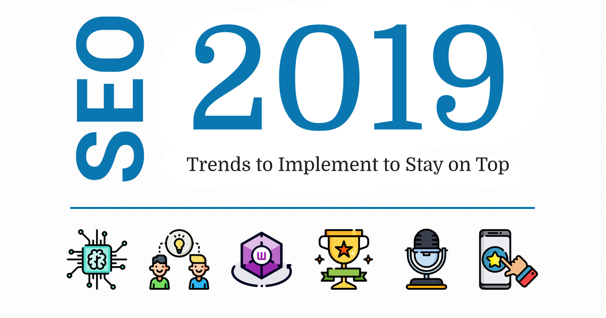 SEO trends of the year 2019