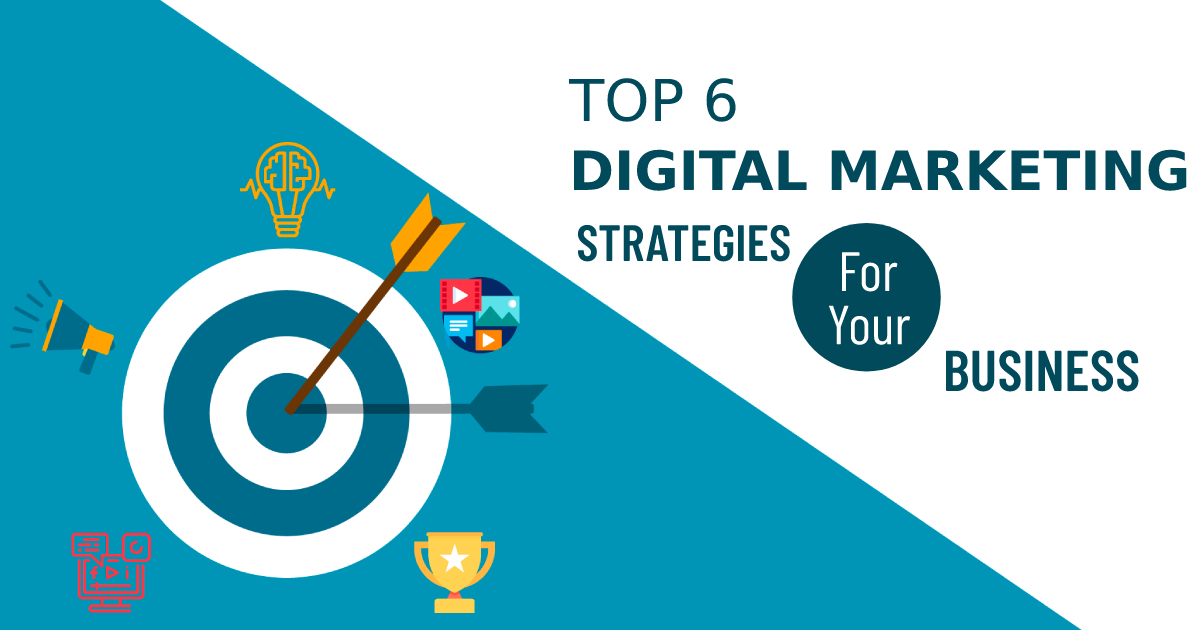 top-6-digital-marketing-strategies-business