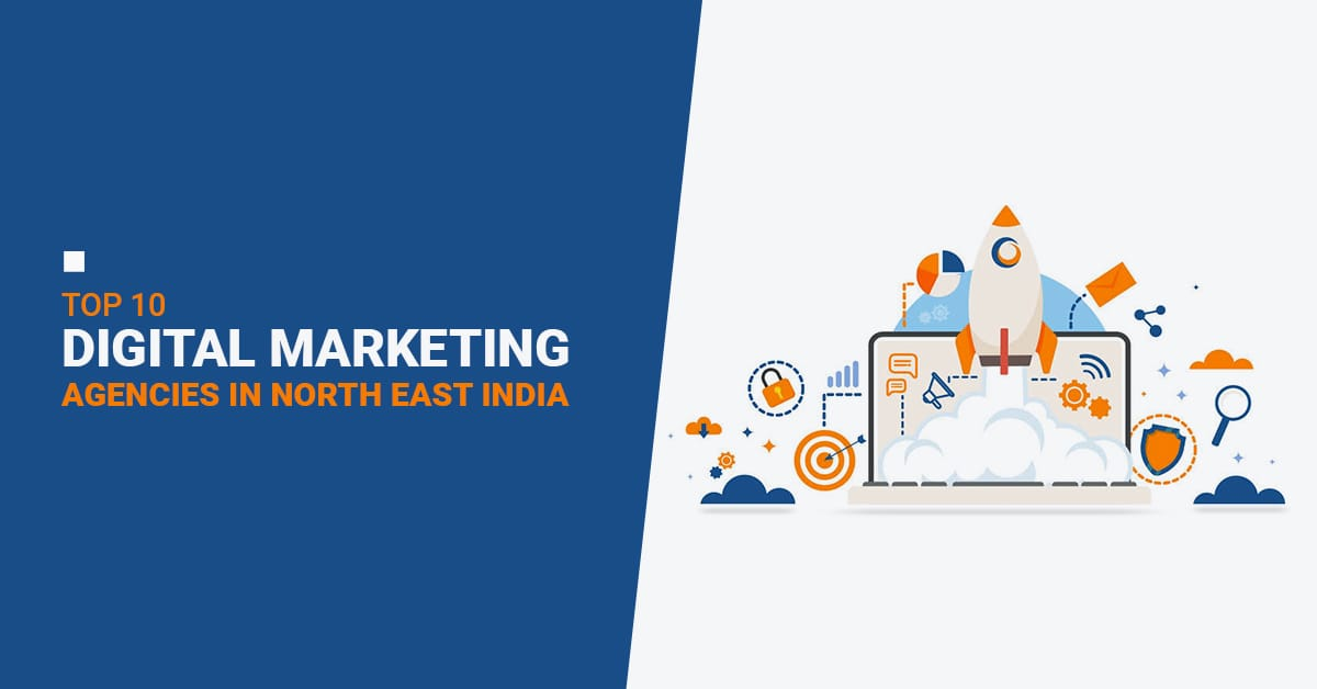top-10-digital-marketing-agencies-north-east-india