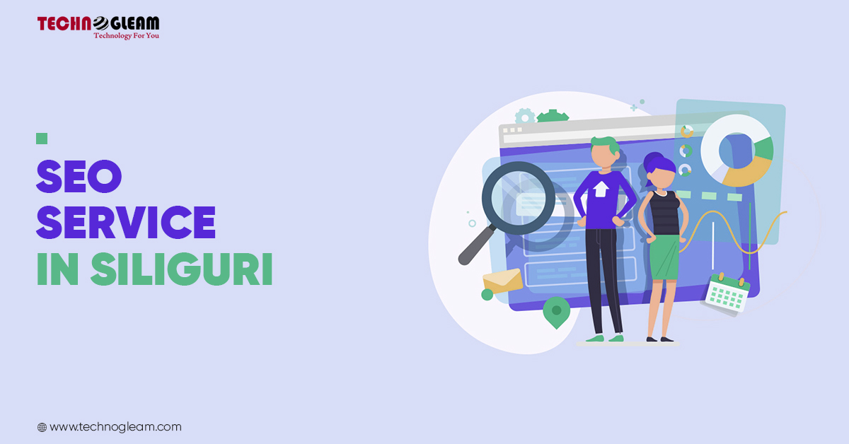 SEO Service In Siliguri For Growing Your Business In 2021 - Read Now