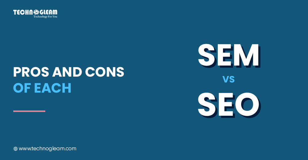 SEM VS SEO- PROS AND CONS OF EACH
