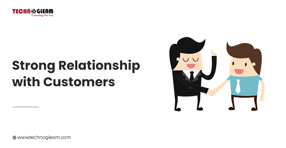 STRONG RELATIONSHIP WITH CUSTOMERS