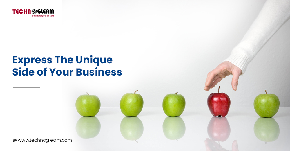 EXPRESS THE UNIQUE SIDE OF YOUR BUSINESS