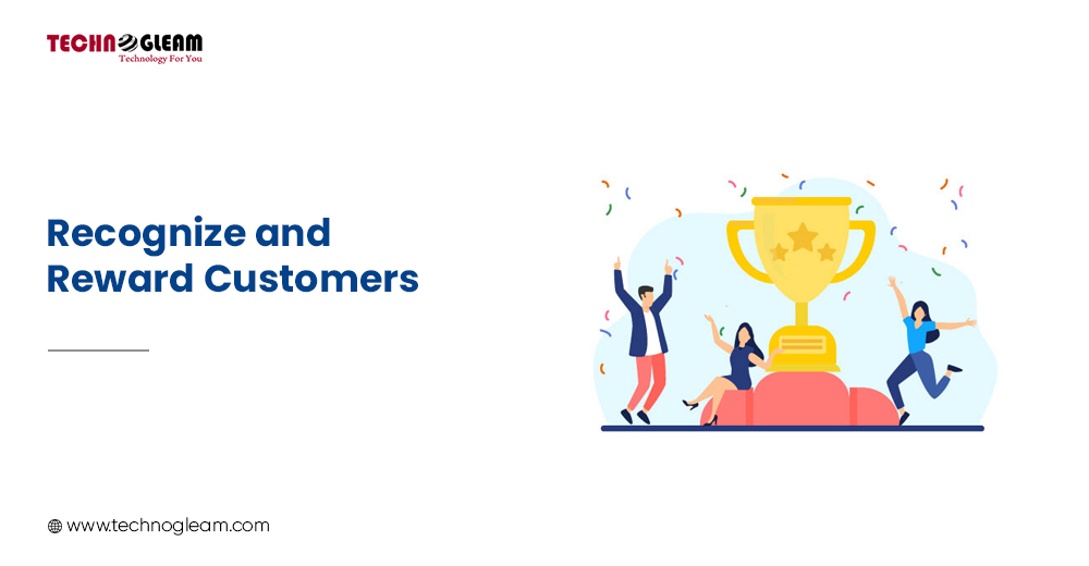 RECOGNIZE AND REWARD CUSTOMERS