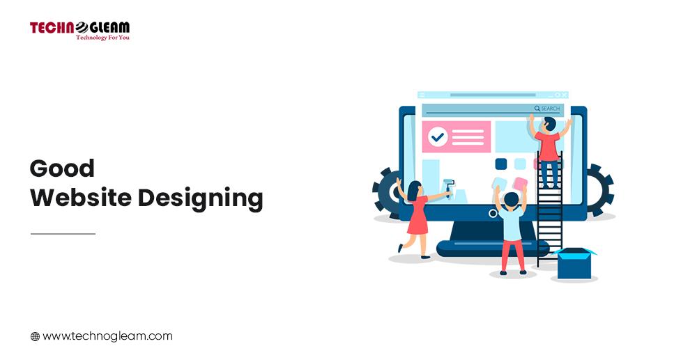 GOOD WEBSITE DESIGNING