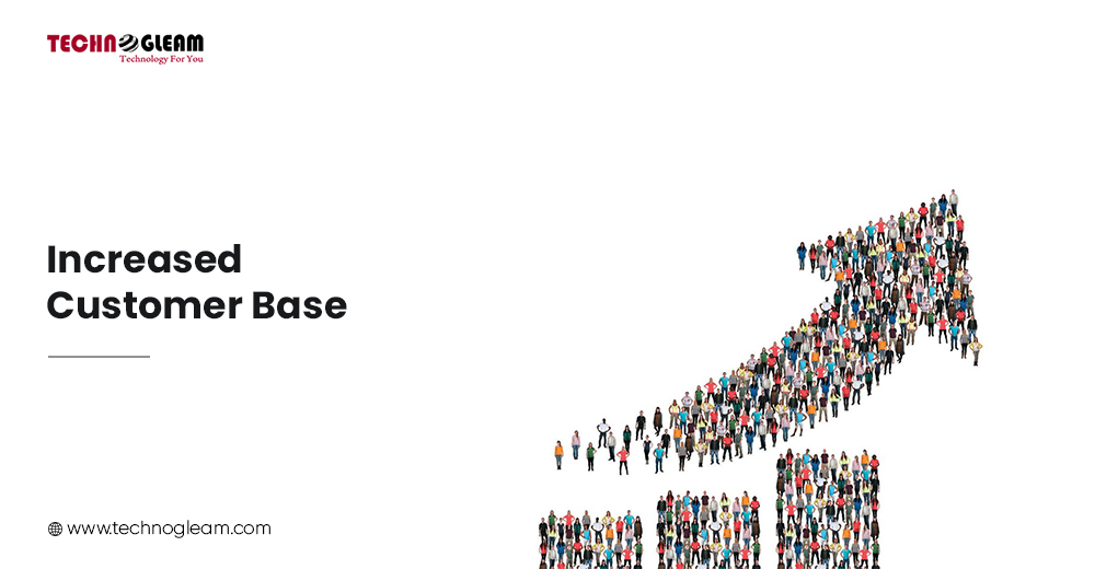 Advantages Of E-Commerce - INCREASED CUSTOMER BASE