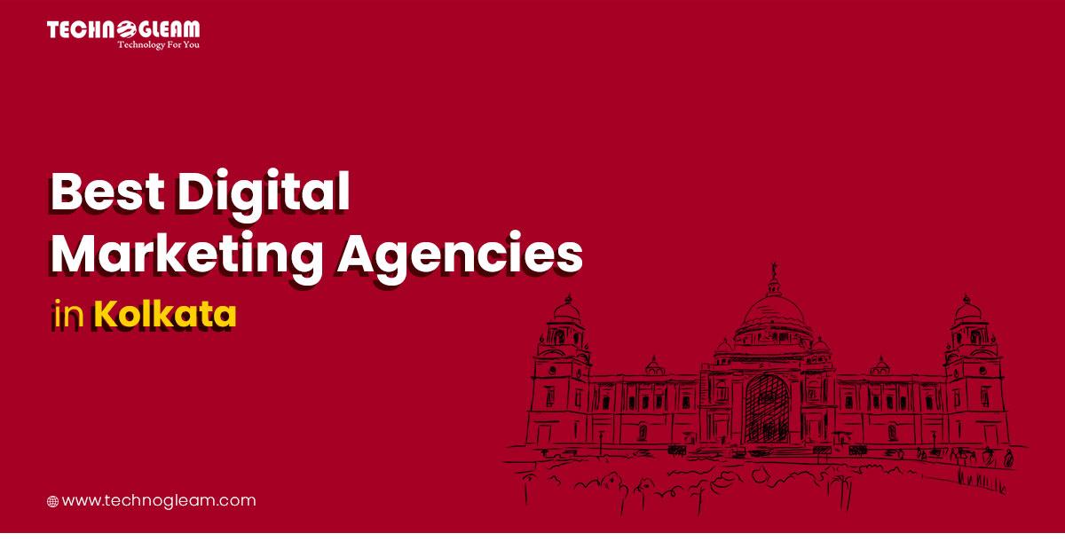 Best Digital Marketing Agencies In Kolkata In 2021 - Read Now