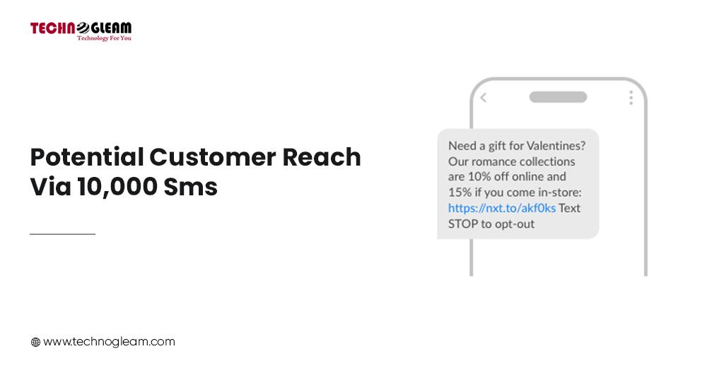 POTENTIAL CUSTOMER REACH VIA 10,000 SMS