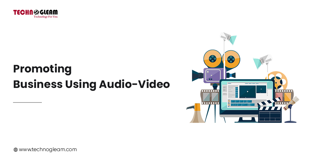PROMOTING BUSINESS USING AUDIO-VIDEO