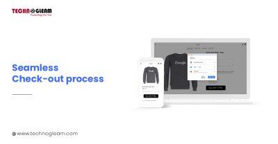 SEAMLESS CHECK-OUT PROCESS Ecommerce Web Development Company In Siliguri - Technogleam
